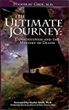 The Ultimate Journey: Consciousness and the Mystery of Death, Stanislav Grof