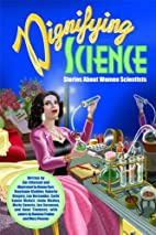 Dignifying Science: Stories About Women…