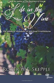 Life in the Vine: The Biblical Mandate of…