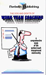 The Do's and Don'ts of Work Team Coaching: A…