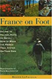France on Foot: Village to Village, Hotel to Hotel: How to Walk the French Trail System on Your Own, Lefavour, Bruce