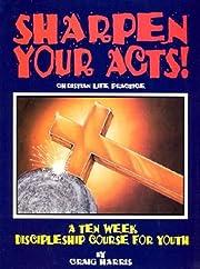 Sharpen Your Acts! – tekijä: Craig Harris