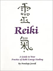 A Guide to Your Practice of Reiki Energy…