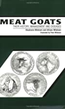 Meat Goats : Their History, Management and…