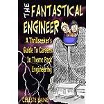 Fantastical Engineer A Thrillseeker
