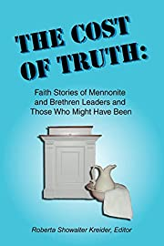 THE COST OF TRUTH: Faith Stories of…