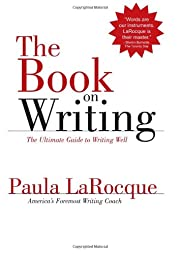 The Book on Writing: The Ultimate Guide to…