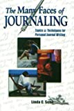 The Many Faces of Journaling : Topics & Techniques for Personal Journal Writing