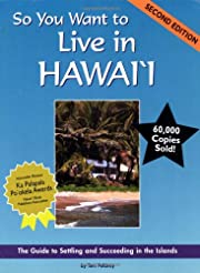 So You Want to Live in Hawaii: The Guide to…