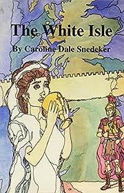 The White Isle af Caroline Dale Snedeker