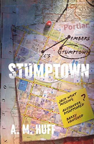 Stumptown, Huff, A. M.
