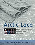 Arctic Lace: Knitting Projects and Stories…