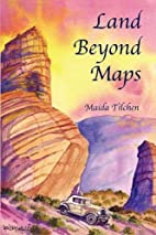 Land Beyond Maps by Maida Tilchen