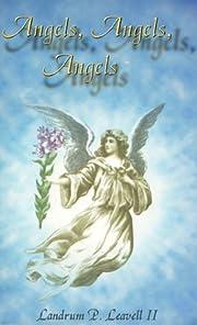 Angels, Angels, Angels por Landrum P.…