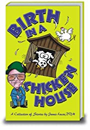 Birth in a Chicken House: A Collection of…