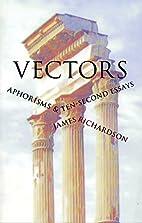 Vectors: Aphorisms & Ten-Second Essays by…