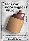 Amazon.com: The Alaskan Bootlegger's Bible: Leon W. Kania: Books cover
