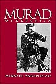 Murad of Sepastia de Mikayel Varandian