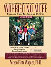 Worried No More: Help and Hope for Anxious…