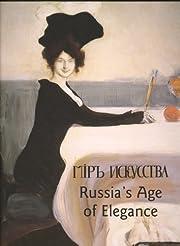 Russia's Age of Elegance por Yevgenia…