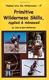 Primitive Wilderness Skills, Applied & Advanced, McPherson, John; McPherson, Geri