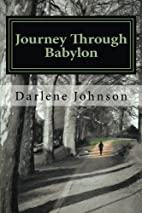 Journey Through Babylon by Darlene Johnson