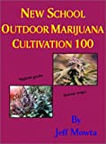 New School Outdoor Marijuana Cultivation 100, Mowta, Jeff