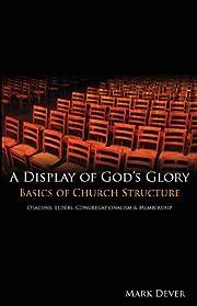 A Display of God's Glory av Mark Dever
