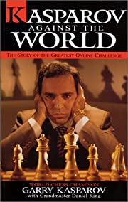 Kasparov Against the World de Garry Kasparov