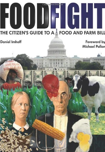 Food Fight: The Citizen?s Guide to a Food and Farm Bill, Daniel Imhoff