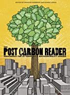The Post Carbon Reader: Managing the 21st…