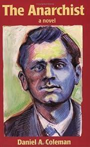 The Anarchist: A Novel por Daniel A. Coleman
