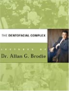 The Dentofacial Complex by Allan G. Brodie