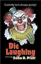 Die Laughing by John R. Platt