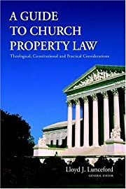 A Guide to Church Property Law: Theological,…
