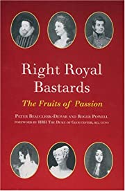 Right Royal Bastards: The Fruits of Passion…