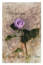 The Whispered Kiss de Marcia Lynn McClure