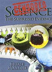 Censored Science: The Suppressed Evidence af…