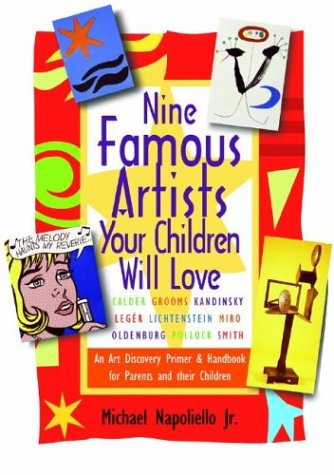 Nine Famous Artists Your Children Will Love by Michael Napoliello