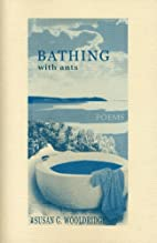Bathing With Ants: Poems by Susan Wooldridge