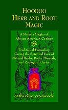 Hoodoo Herb and Root Magic: A Materia Magica…