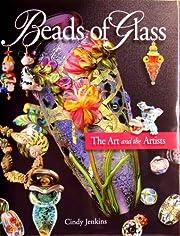 Beads of Glass de Cindy Jenkins