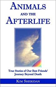 Animals and the Afterlife: True Stories of…