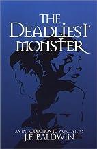 The Deadliest Monster: A Christian…