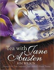 Tea with Jane Austen por Kim Wilson