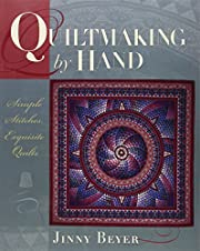 Quiltmaking by Hand: Simple Stitches,…
