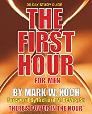 The First Hour for Men: 30 Day de Mark W.…