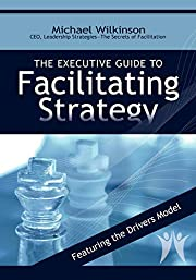 The Executive Guide to Facilitating Strategy…