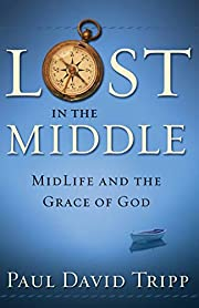 Lost in the Middle: Midlife and the Grace of…