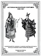 Victorian masquerade costumes 1868-1897 by…